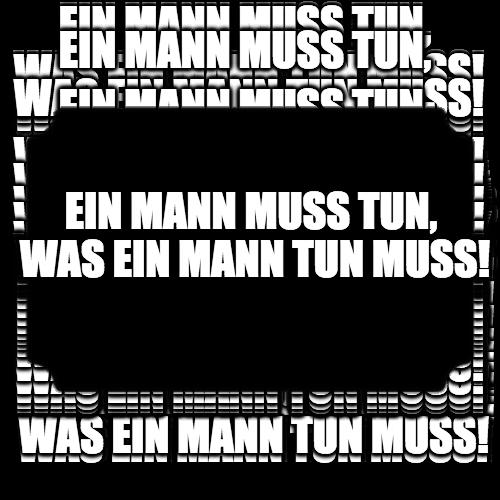 maenner-sprueche-was-ein-mann-tun-muss